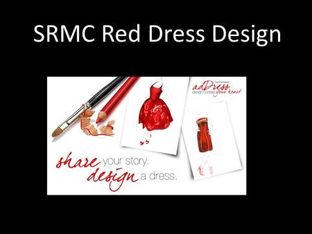 SRMC Red Dress Design. Red Dress Design The Public Schools of Robeson County team up with Southeastern Heart Center to increase awareness of heart decease.