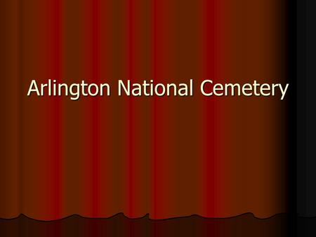 Arlington National Cemetery. Location Washington D.C.