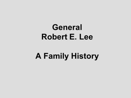 General Robert E. Lee A Family History
