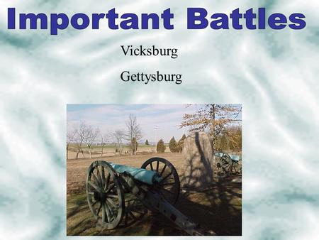 Vicksburg Gettysburg. Siege at Vicksburg The Confederates were in high spirits because of victories at Fredericksburg and Chancellorsville The Union needed.