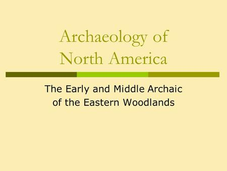 Archaeology of North America