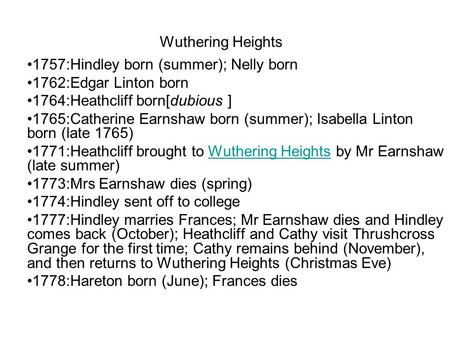 Wuthering Heights 1757:Hindley born (summer); Nelly born