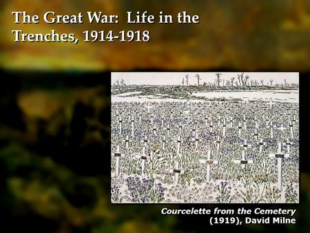 The Great War: Life in the Trenches, 1914-1918 Courcelette from the Cemetery (1919), David Milne.