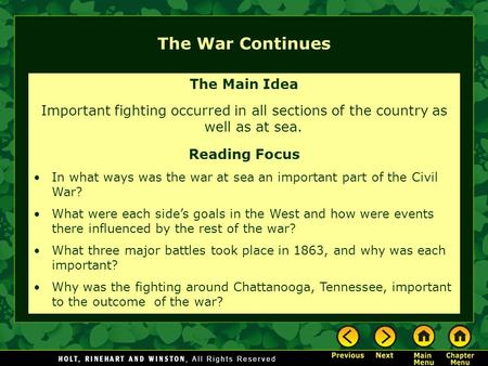 The War Continues The Main Idea Important fighting occurred in all sections of the country as well as at sea. Reading Focus In what ways was the war at.