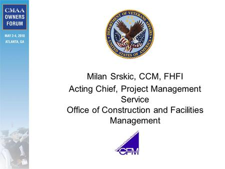 Milan Srskic, CCM, FHFI Acting Chief, Project Management Service Office of Construction and Facilities Management.