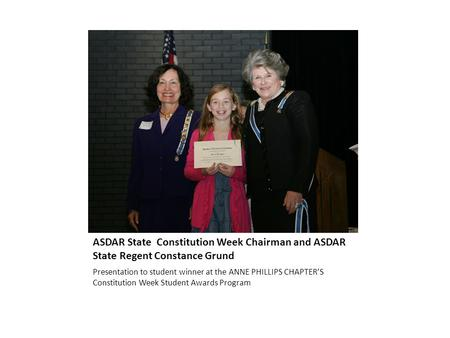 ASDAR State Constitution Week Chairman and ASDAR State Regent Constance Grund Presentation to student winner at the ANNE PHILLIPS CHAPTER'S Constitution.