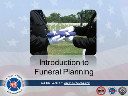 Introduction to Funeral Planning. Initial Considerations Viewing / Vigil Planning Funeral / Memorial Service Graveside Service Wake / Reception.