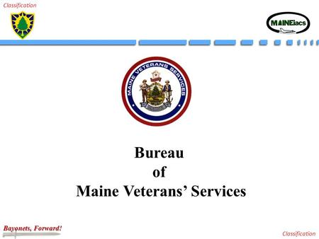 Bayonets, Forward! Classification Bureau of Maine Veterans' Services.
