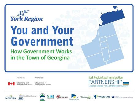 October 2014 | 2 Town of Georgina Mayor Regional and Local Councillor Ward Councillors Elected every four years.