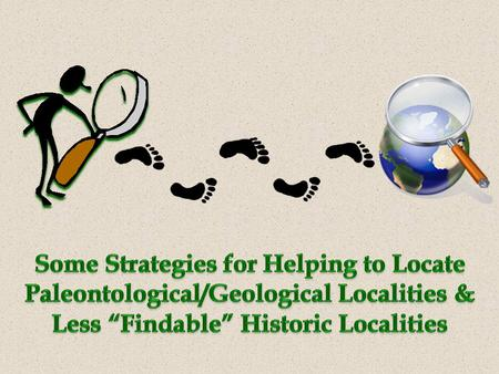 Historically age & stratigraphy associated with locality (paleontological context) Locality 5 Locality 1 Locality 2 Locality 3 Locality 4 GPS 1 GPS 2.