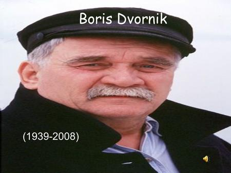 Boris Dvornik (1939-2008). Croatian theater, film and television actor, director and screenwriter.