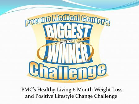 PMC's Healthy Living 6 Month Weight Loss and Positive Lifestyle Change Challenge!
