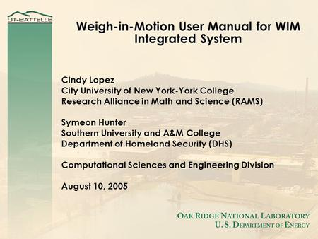 Weigh-in-Motion User Manual for WIM Integrated System Cindy Lopez City University of New York-York College Research Alliance in Math and Science (RAMS)