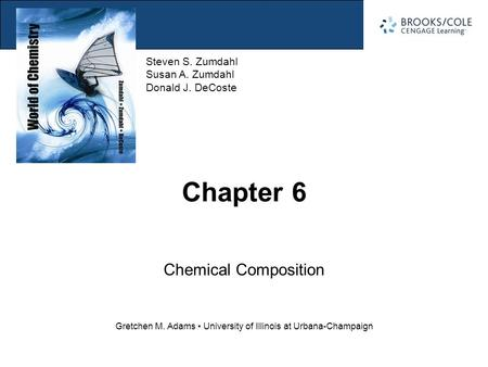 Section 6.1 Atoms and Moles Steven S. Zumdahl Susan A. Zumdahl Donald J. DeCoste Gretchen M. Adams University of Illinois at Urbana-Champaign Chapter 6.