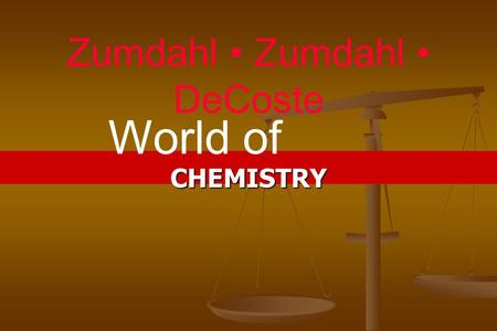 Zumdahl Zumdahl DeCoste CHEMISTRY World of. Chapter 6 Chemical Composition.
