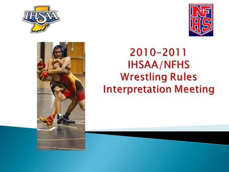 NFHS Wrestling Rules Each state high school association adopting these NFHS wrestling rules is the sole and exclusive source of binding rules interpretations.