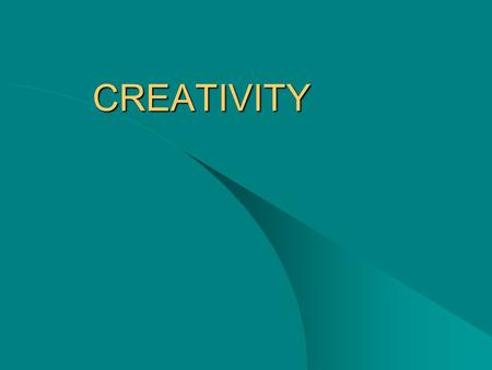 CREATIVITY. The capability of producing new solutions in the intellectual way to solve problems Creativity means.