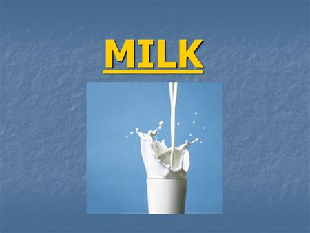 MILK. 1) Adultration of milk 1) Adultration of milk Objectives: To detect any adulteration of milk. Introduction and principle: One of the most common.