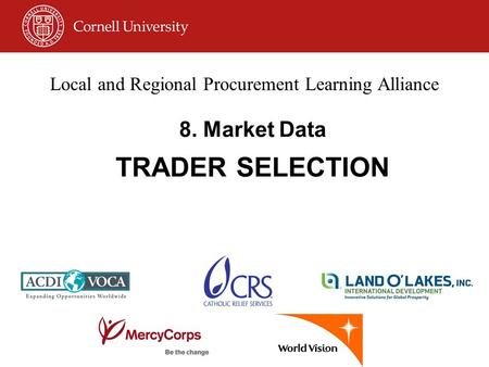 Local and Regional Procurement Learning Alliance 8. Market Data TRADER SELECTION.