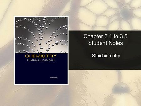 Chapter 3.1 to 3.5 Student Notes Stoichiometry. Chapter 3 Table of Contents Copyright © Cengage Learning. All rights reserved 2 3.1 Counting by Weighin3.1.