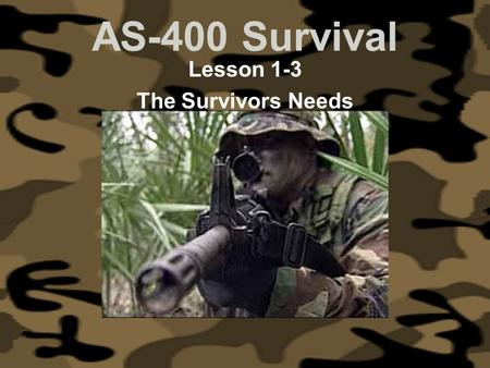 AS-400 Survival Lesson 1-3 The Survivors Needs. AS-400 Survival Lesson 1-3 The Survivors Needs WARM-UP - Moon.