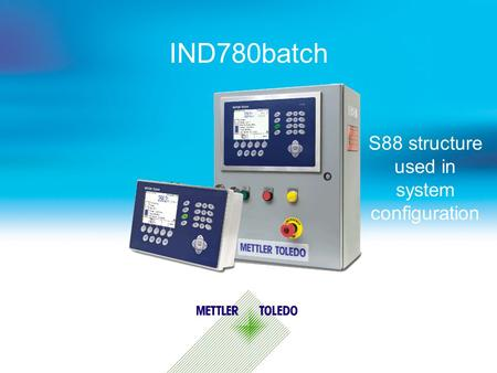 IND780batch S88 structure used in system configuration.