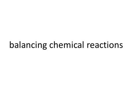 Balancing chemical reactions. This is an example of an unbalanced chemical reaction. There are two oxygen atoms on the left but only one on the right.
