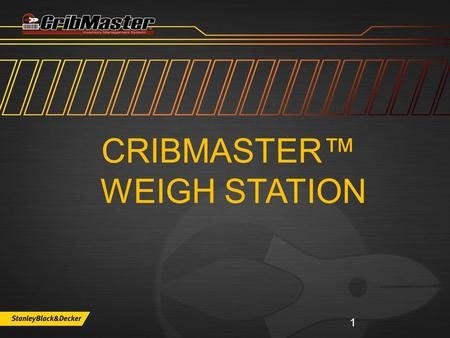 CRIBMASTER™ WEIGH STATION 1. 2 CribMaster Support Options   ftp.ecribmaster.com/pub.