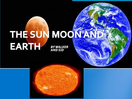 Sun: the sun is 1,392,684 Km in diameter Earth : the earth is 12,714 km in diameter Moon : the moon is 3475 km in diameter SIZE.