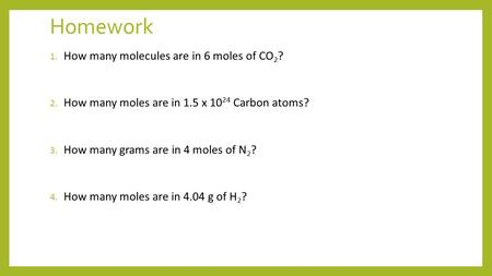 Homework How many molecules are in 6 moles of CO2?