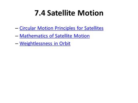 7.4 Satellite Motion Circular Motion Principles for Satellites
