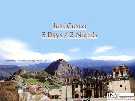 Just Cusco 3 Days / 2 Nights Chat on line: