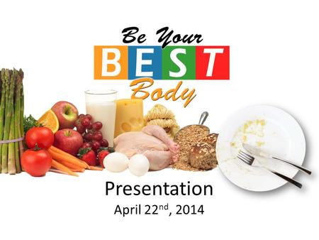 Presentation April 22 nd, 2014. Nutritional Rules of Thumb.