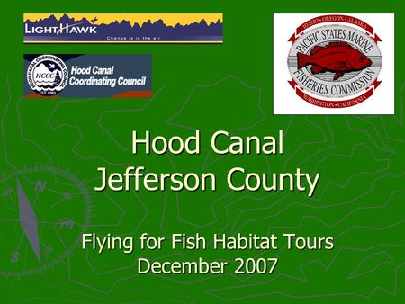 Hood Canal Jefferson County Flying for Fish Habitat Tours December 2007.