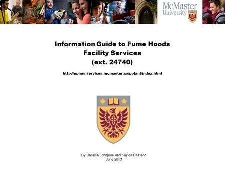 The Campaign for McMaster University  Information Guide to Fume Hoods Facility Services (ext. 24740)
