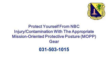Protect Yourself From NBC Injury/Contamination With The Appropriate Mission-Oriented Protective Posture (MOPP) Gear 031-503-1015.