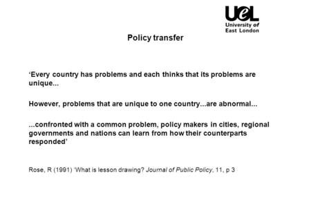 Policy transfer 'Every country has problems and each thinks that its problems are unique... However, problems that are unique to one country...are abnormal......confronted.