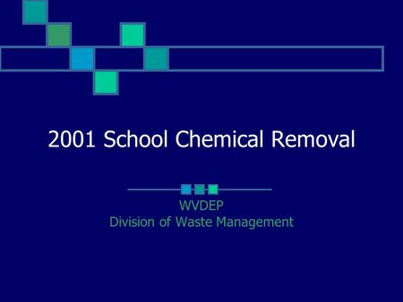 2001 School Chemical Removal WVDEP Division of Waste Management.