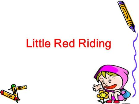 Little Red Riding. Aside-Joyce Little red riding hood-Hanna Mother & Grandma-Niya Wolf-Ulica.
