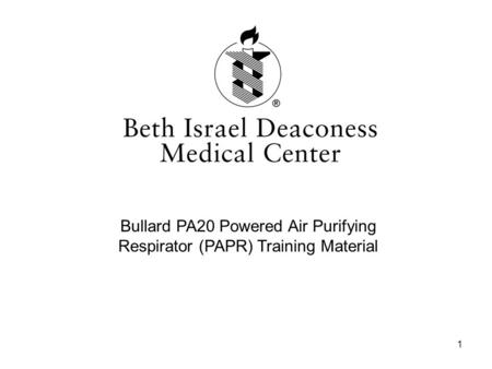 1 Bullard PA20 Powered Air Purifying Respirator (PAPR) Training Material.