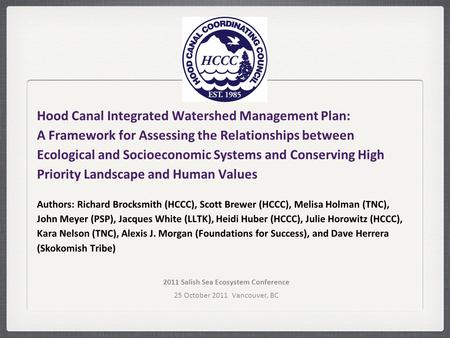 Hood Canal Integrated Watershed Management Plan: A Framework for Assessing the Relationships between Ecological and Socioeconomic Systems and Conserving.
