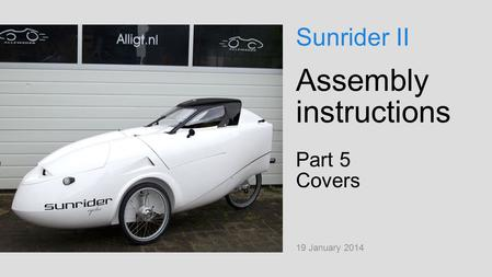 Assembly instructions Part 5 Covers 19 January 2014 Sunrider II.
