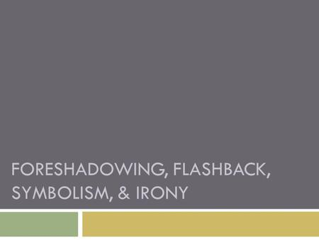 foreshadowing and flashback Synonyms for foreshadowing in free thesaurus antonyms for foreshadowing 4 synonyms for foreshadowing: adumbration, prefiguration, adumbrative, prefigurative what are synonyms for foreshadowing.