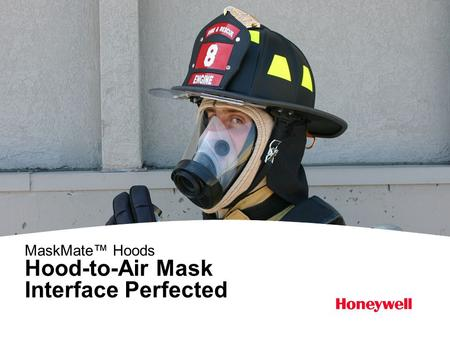 1 MaskMate™ Hoods Hood-to-Air Mask Interface Perfected.