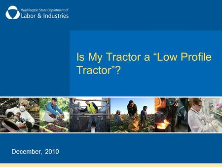 "Is My Tractor a ""Low Profile Tractor""? December, 2010."