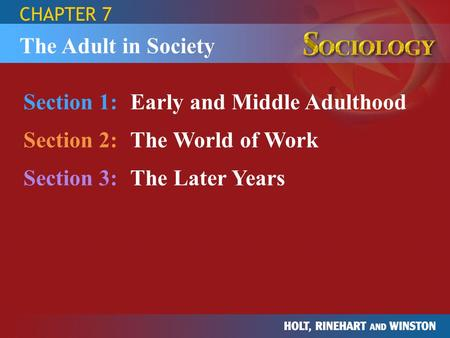 Section 1: Early and Middle Adulthood Section 2: The World of Work