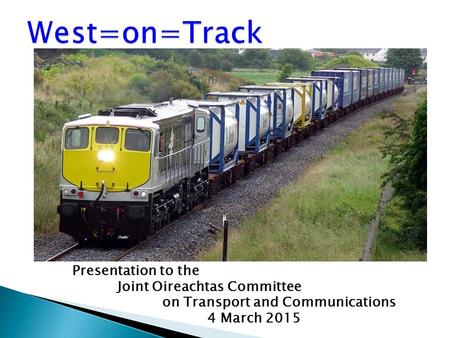Presentation to the Joint Oireachtas Committee on Transport and Communications 4 March 2015.