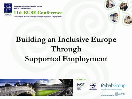 Building an Inclusive Europe Through Supported Employment.