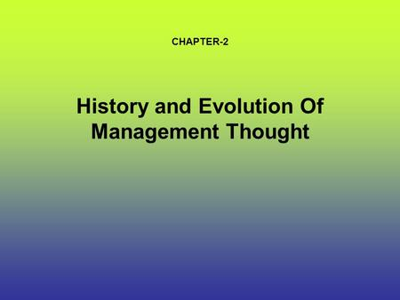History and Evolution Of Management Thought