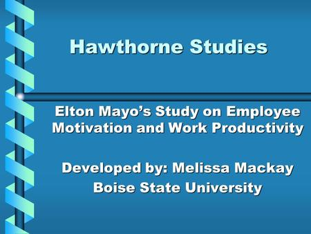 objectives of hawthorne studies What are the differences between organizational behavior, organization  of two studies conducted at the hawthorne works of the  own work objectives.